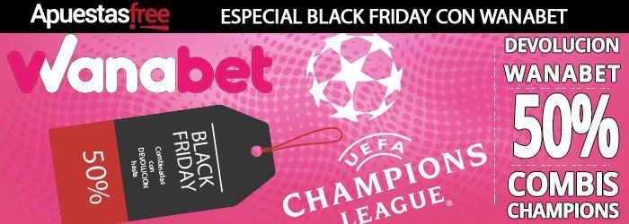 especial black friday wanabet combinadas 50 por ciento