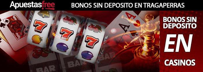 bonos-sin-deposito-de-tragaperras-se-dan-en-casinos