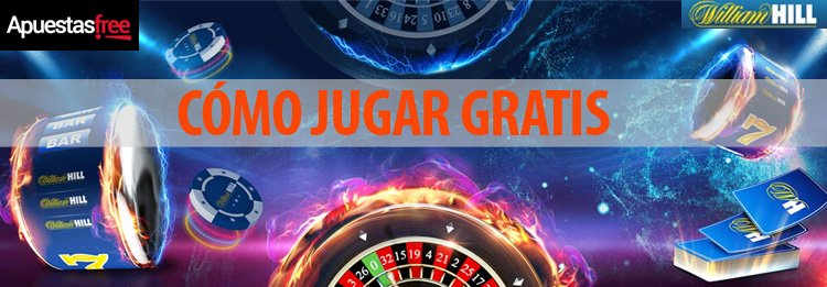 COMO JUGAR GRATIS EN EL CASINO DE WILLIAM HILL