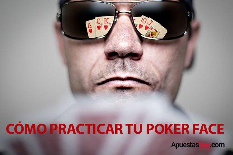 como practicar tu poker face