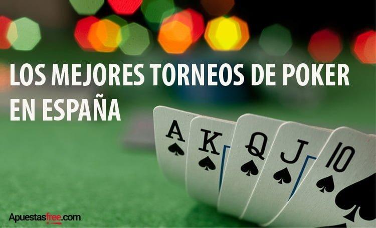 LOS MEJORES TORNEOS E POKER EN ESPAÑA