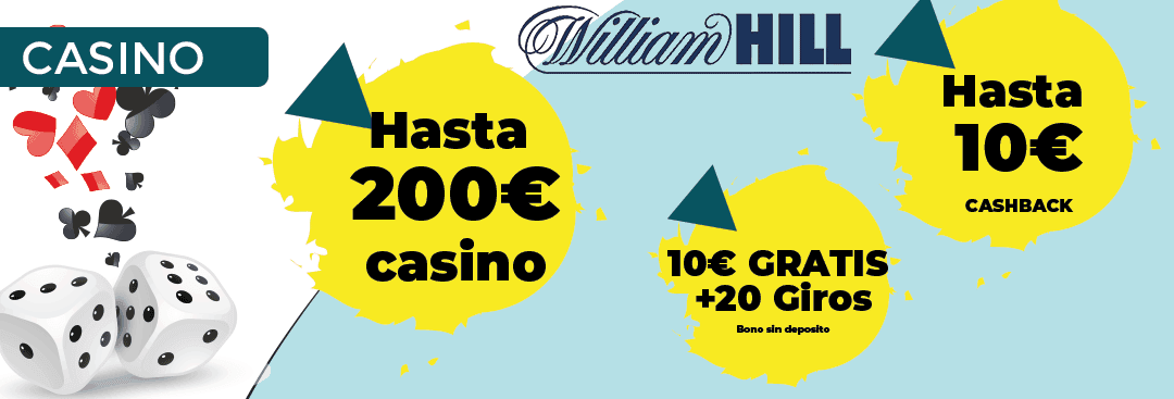 william hill bono casino 200 euros y 10 euros en cashback