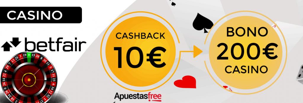 betfair su bono ruleta de hasta 200 euros y 10 euros en cashback