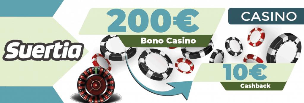 el casino de suertia ofrece un bono de ruelta de hastas 200 euros mas 10 euros en concepto de cashback