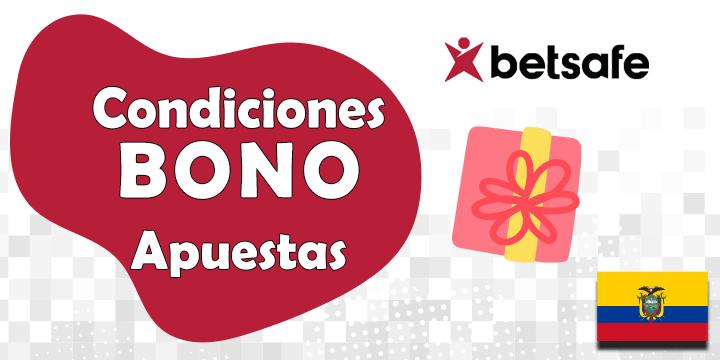 condiciones del bono de betsafe para ecuador