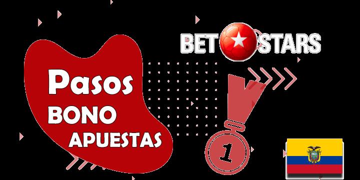 Pasos para conseguir el bono de betstars para ecuador