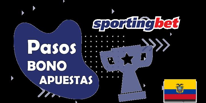 Pasos para conseguir el bono de sportingbet para ecuador