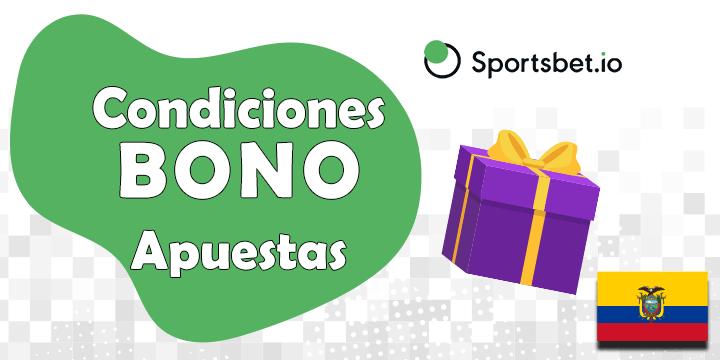condiciones del bono de apuestas para sportsbet.io especial ecuador
