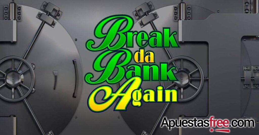 jugar break da bank again playuzu