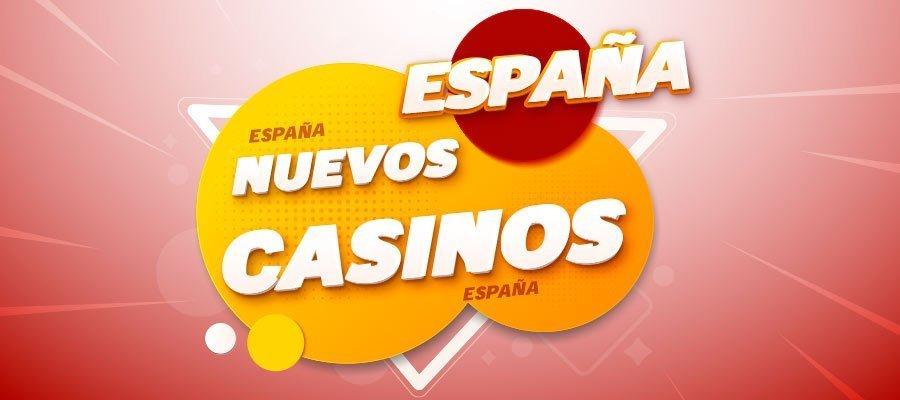 neuvos casinos en España