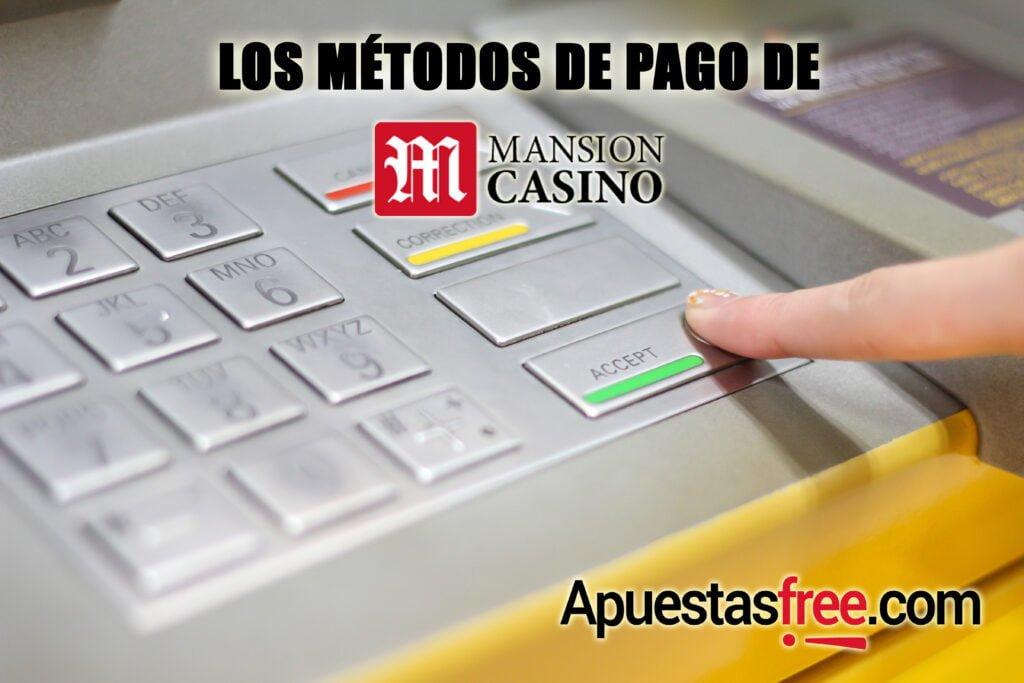 los métodos de pago de mansion casino